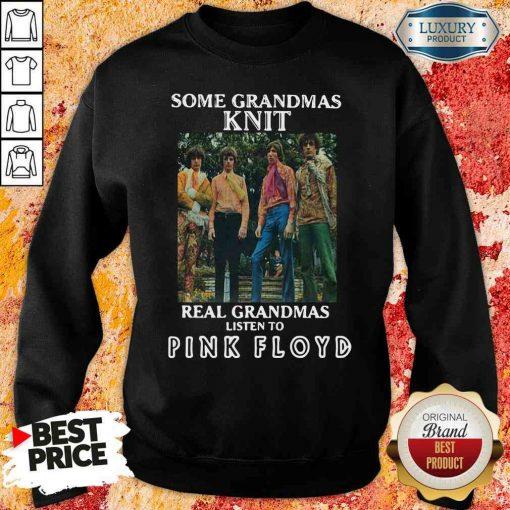 Official Some Grandmas Knit Real Grandmas Listen To Pink Floyd Sweatshirt-Design By Soyatees.com
