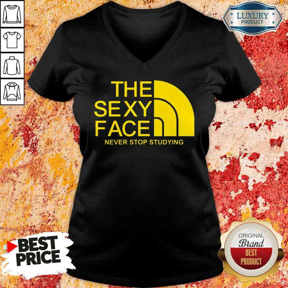 Official The Sexi Face Never Stop Studying V-neck-Design By Soyatees.com