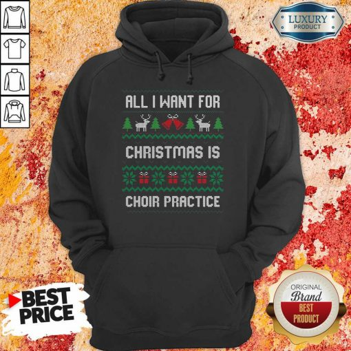 Original All I Want For Christmas Is Choir Practice Ugly Hoodie-Design By Soyatees.com
