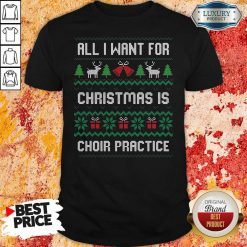 Original All I Want For Christmas Is Choir Practice Ugly Shirt-Design By Soyatees.com