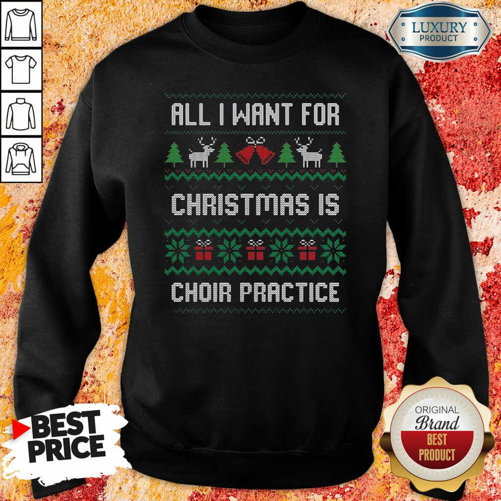 Original All I Want For Christmas Is Choir Practice Ugly Sweatshirt-Design By Soyatees.com