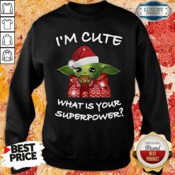 Original Baby Yoda I'M Cute What Is Your Superpower Christmas Sweatshirt-Design By Soyatees.com