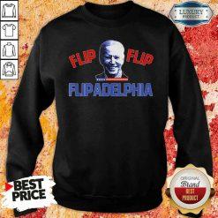 Original Biden Election and Flip Flip Flipadelphia 2021 Tee Sweatshirt-Design By Soyatees.com