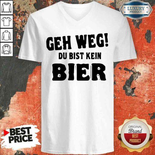 Original Geh Weg Du Bist Kein Bier V-neck-Design By Soyatees.com