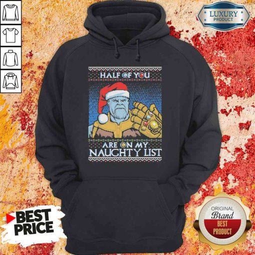 Original Half Of You Are On My Naughtyt List Ugly Christmas Hoodie-Design By Soyatees.com