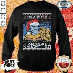 Original Half Of You Are On My Naughtyt List Ugly Christmas Sweashirt-Design By Soyatees.com