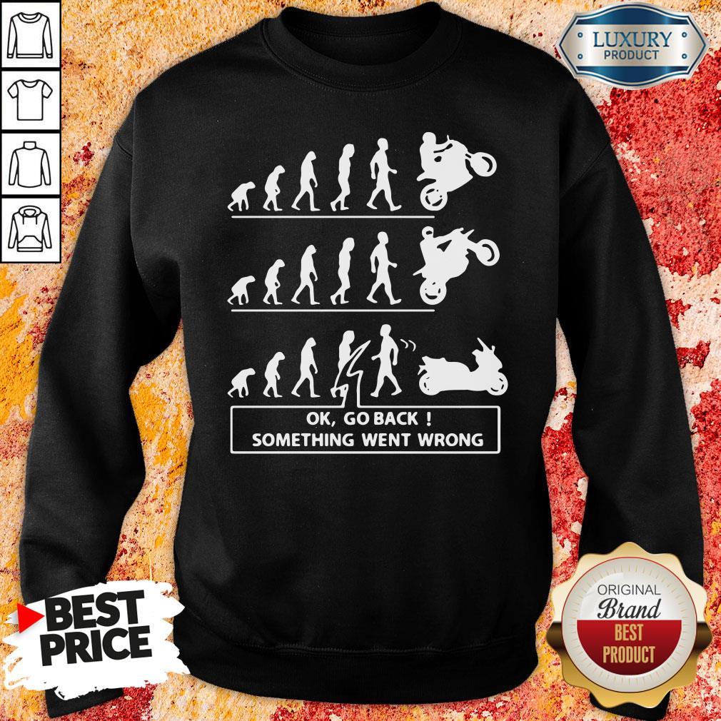 Original Ok Go Back Something Went Wrong Sweatshirt-Design By Soyatees.com