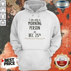 Original Quarantined Christmas I Am Only A Morning Person On Dec 25Th Hoodie-Design By Soyatees.com