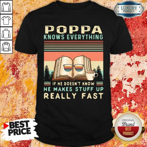 Reading Books And Coffee Poppa Know Everything If He Doesn'T Know He Makes Stuff Up Really Fast Shirt-Design By Soyatees.com