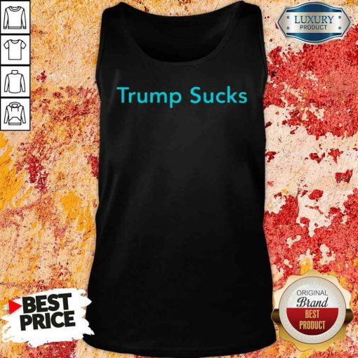 Original Trump Sucks Tank Top-Design By Soyatees.com