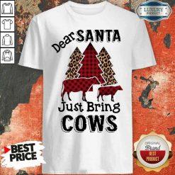 Originaldear Santa Just Bring Cows Shirt-Design By Soyatees.com