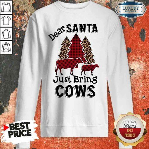 Originaldear Santa Just Bring Cows Sweatshirt-Design By Soyatees.com