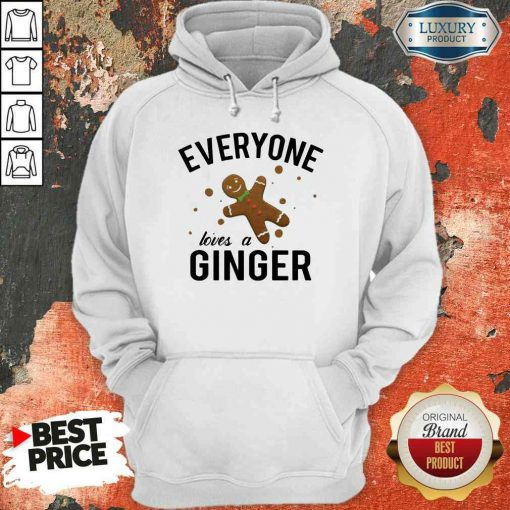 Perfect Everyone Loves A Ginger Gingerbread Hoodie-Design By Soyatees.com