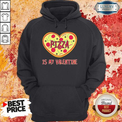 Perfect Pizza Is My Valentine Hoodie-Design By Soyatees.com
