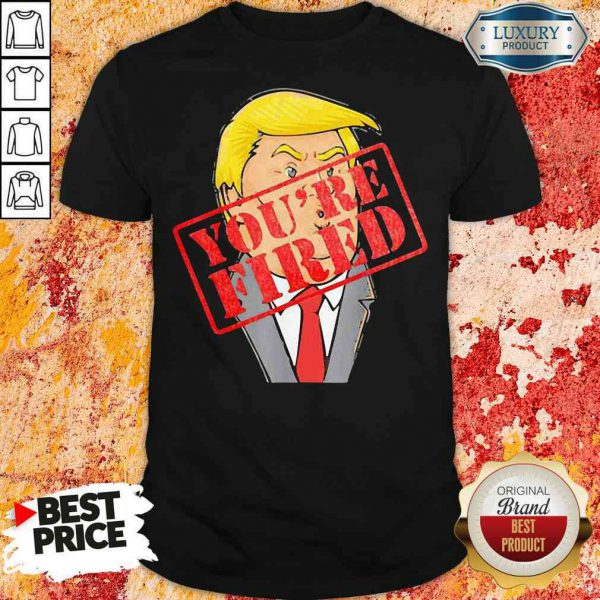 Perfect Trump Youre Fired Not Longer President 2020 Shirt-Design By Soyatees.com