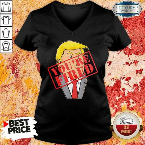 Perfect Trump Youre Fired Not Longer President 2020 V Neck-Design By Soyatees.com