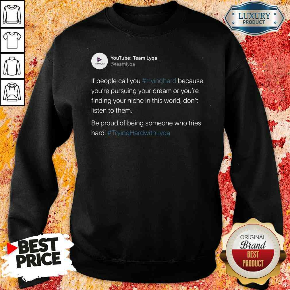 Perfect Tryinghrdwthlyqa Sweatshirt-Design By Soyatees.com