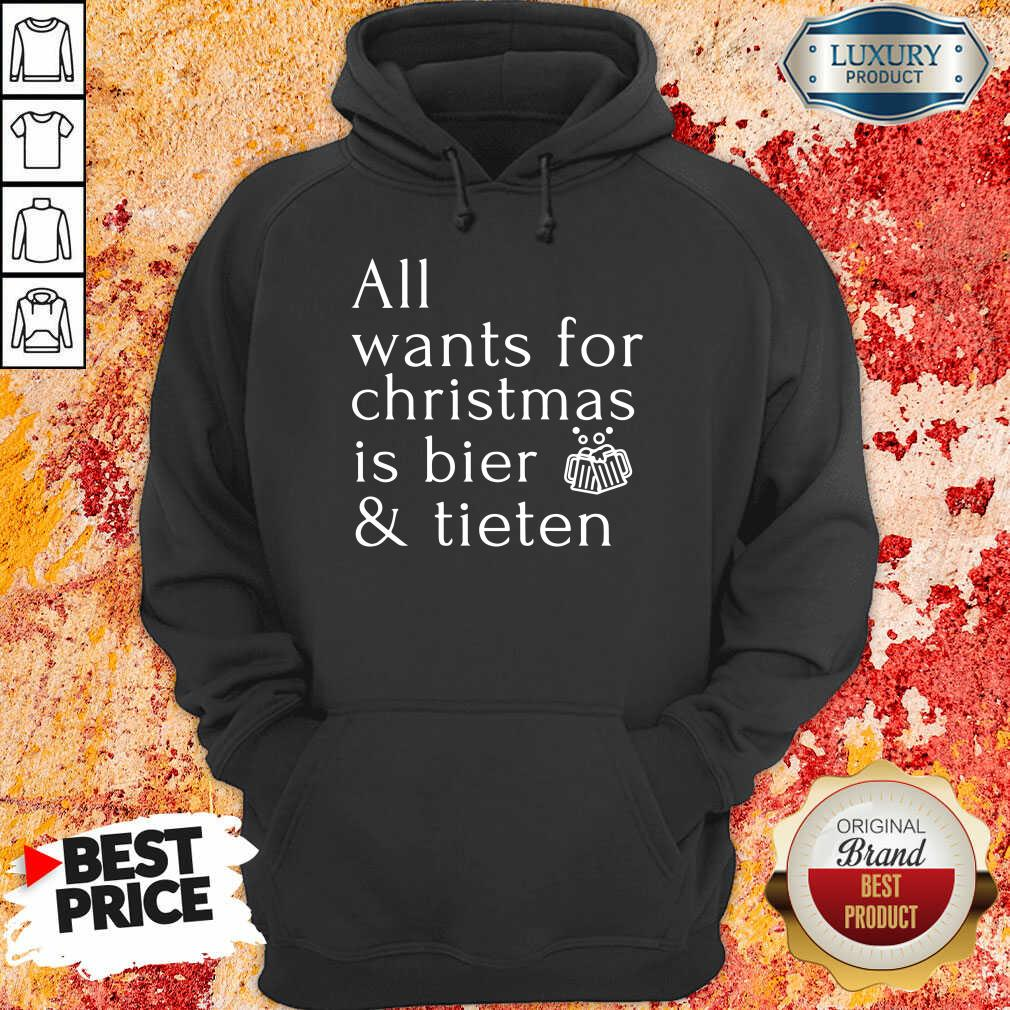 Premium All Wants For Christmas Is Bier And Tieten Hoodie-Design By Soyatees.com
