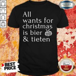 Premium All Wants For Christmas Is Bier And Tieten Shirt-Design By Soyatees.com
