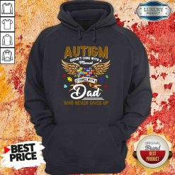 Premium Autism Doesn'T Come With A Manual It Comes With A Dad Who Never Gives Up Hoodie-Design By Soyatees.com