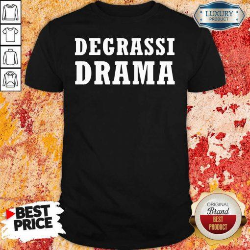 Degrassi Drama Shirt-Design By Soyatees.com