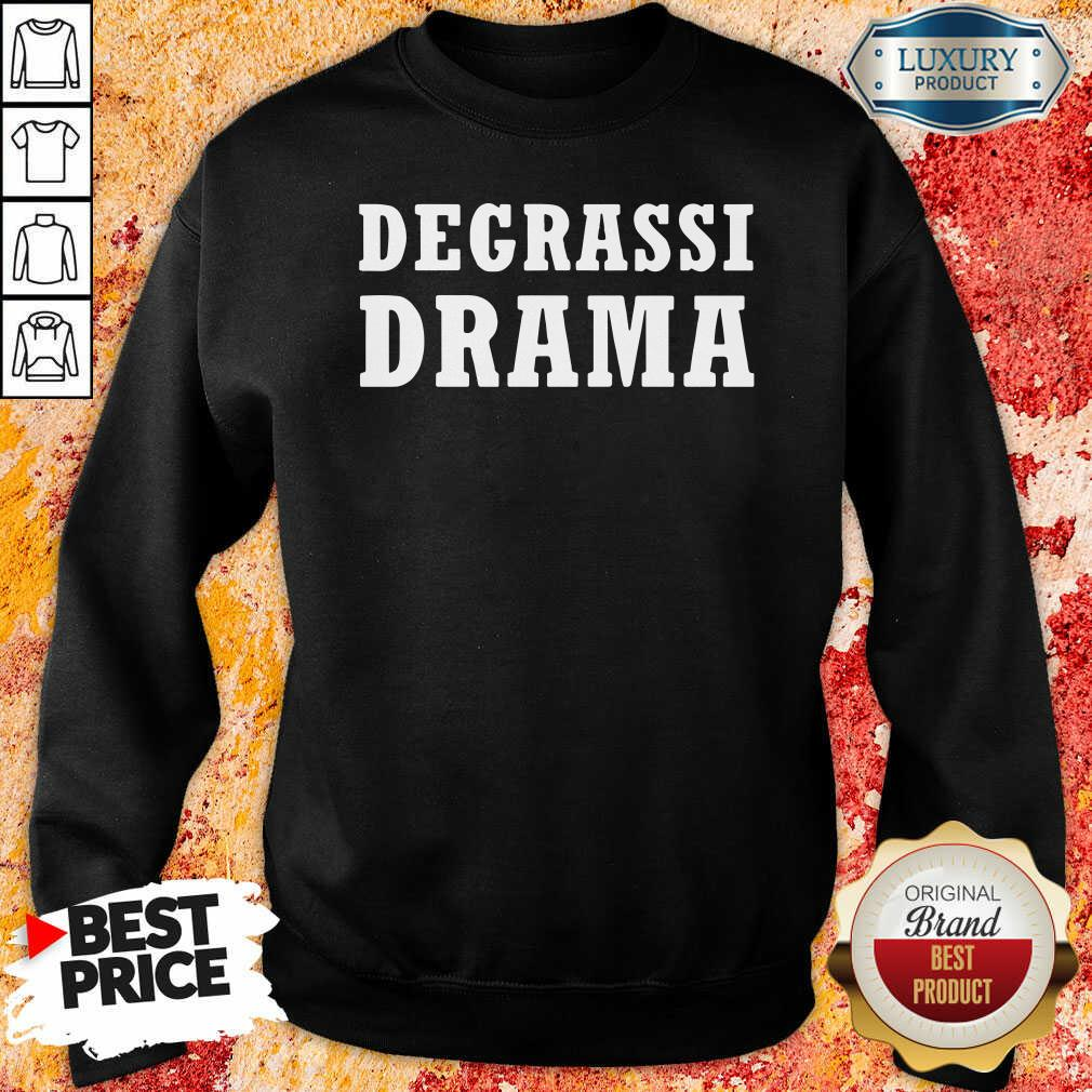 Degrassi Drama Sweatshirt Premium Degrassi Drama Sweatshirt-Design By Soyatees.com