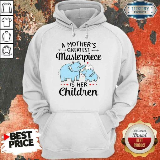 Premium Elephant A Mother'S Greatest Masterpiece Is Her Children Hoodie-Design By Soyatees.com