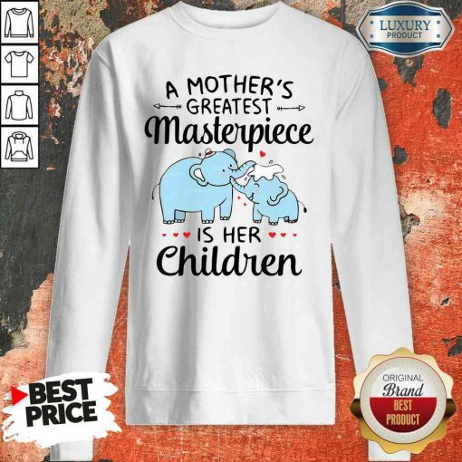 Premium Elephant A Mother'S Greatest Masterpiece Is Her Children Sweatshirt-Design By Soyatees.com