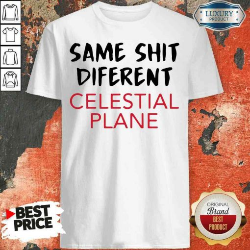 Premium Same Shit Different Celestial Plane Shirt-Design By Soyatees.com