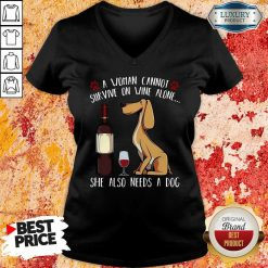 Pretty A Woman Cannot Survive On Wine Alone She Also Needs A Dog V-neck-Design By Soyatees.com