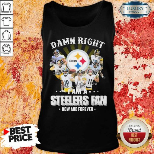 Damn Right Steelers Fan Now And Forever Tank Top-Design By Soyatees.com