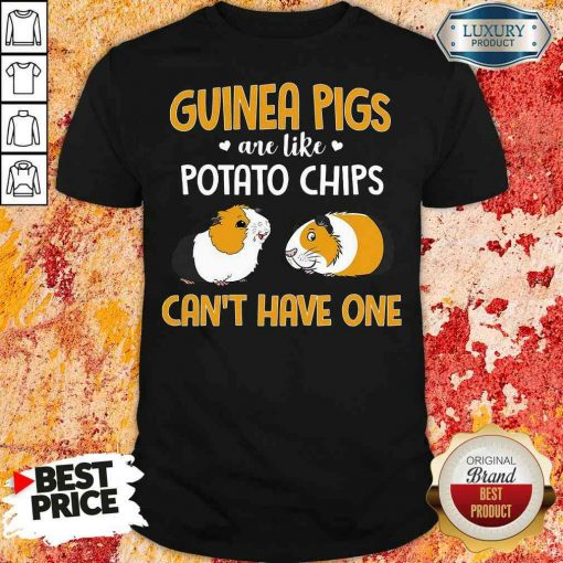 Pretty Guinea Pigs Are Like Potato chips Can't Have One Shirt-Design By Soyatees.com