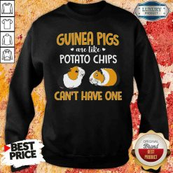 Pretty Guinea Pigs Are Like Potato chips Can't Have One Sweashirt-Design By Soyatees.com