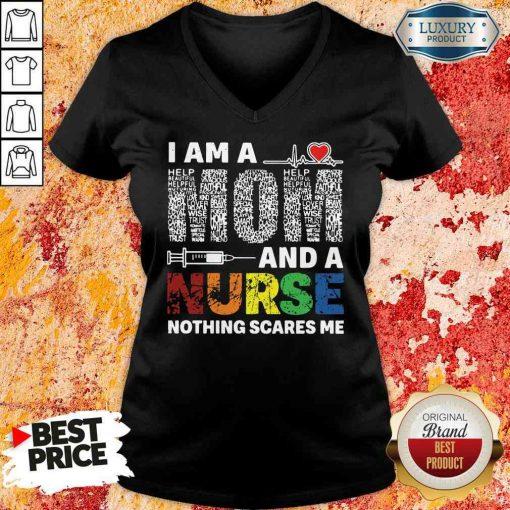 Pretty I Am A Mom And A Nurse Nothing Scares Me V-neck-Design By Soyatees.com