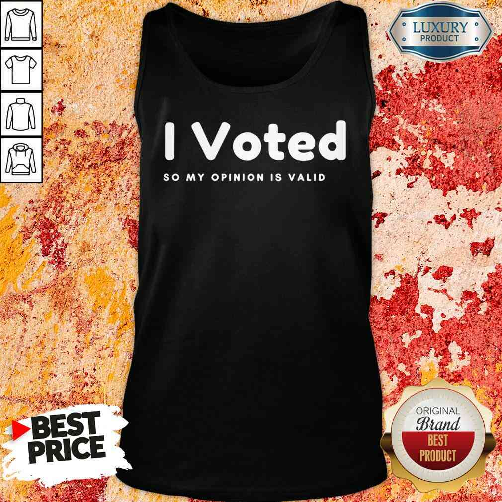 Pretty I Voted In 2020 Presidential Election So My Opinion Is Valid Tank Top-Design By Soyatees.com