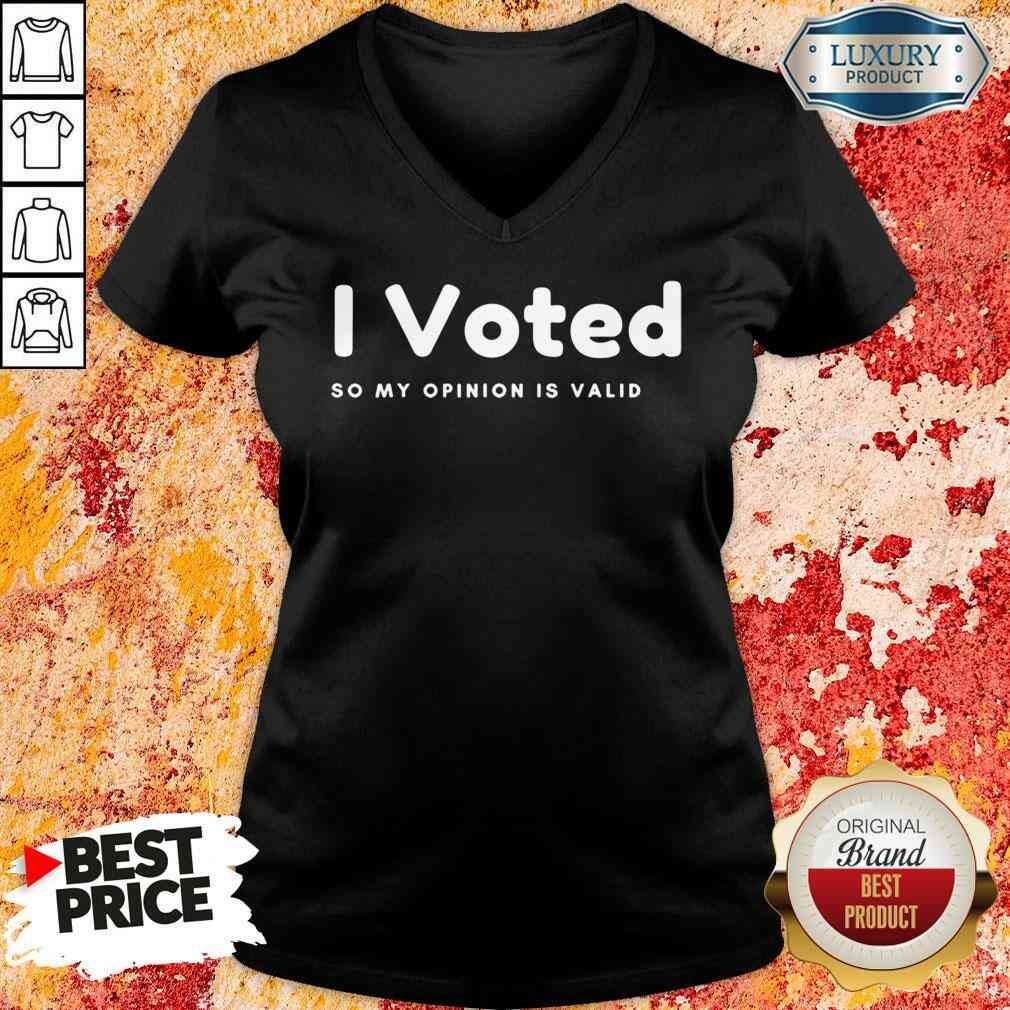 Pretty I Voted In 2020 Presidential Election So My Opinion Is Valid V-neck-Design By Soyatees.com