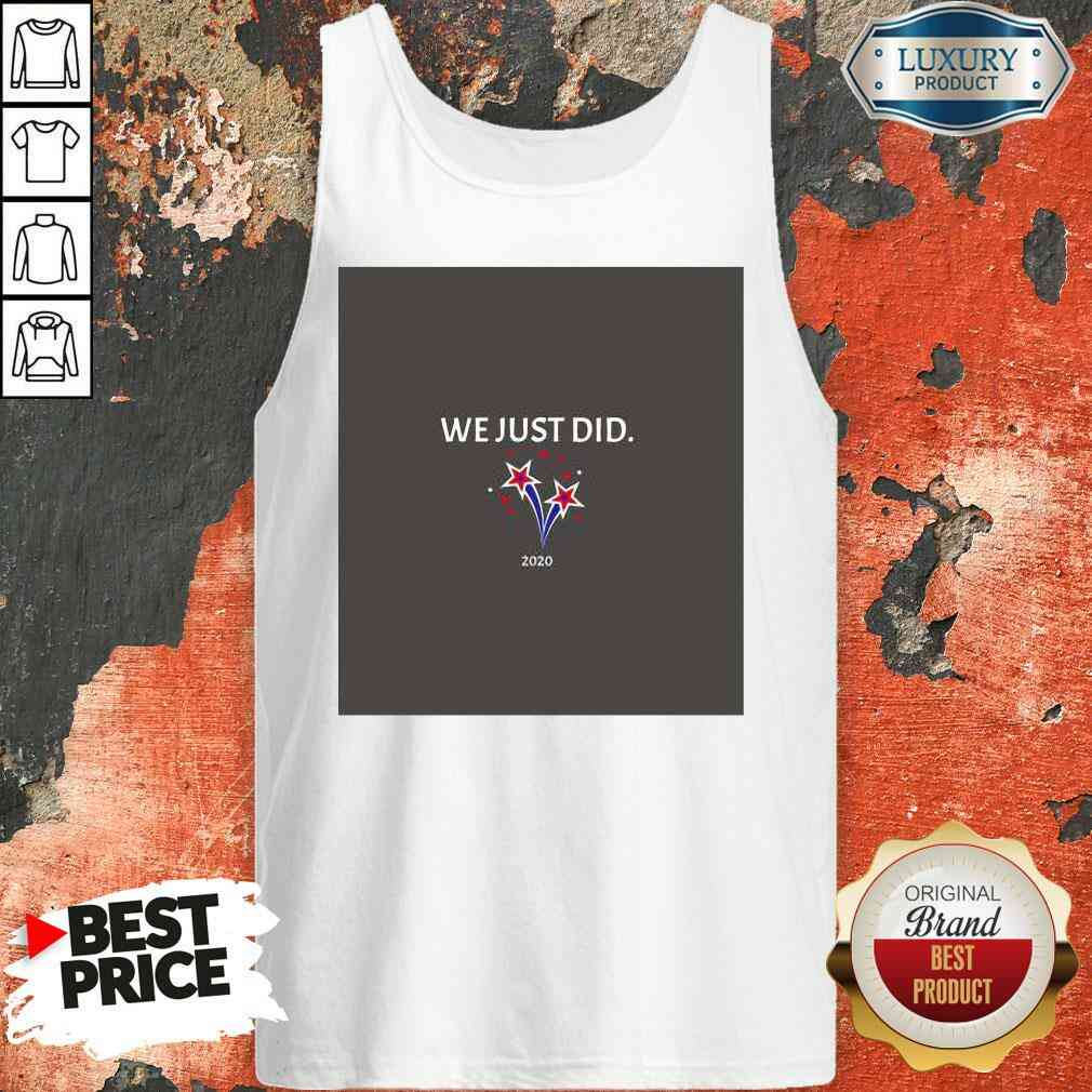 """""""Pretty Shooting Stars We Just Did 2020 Election Tank Top-Design By Soyatees.com"""