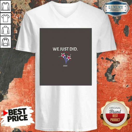 """""""Pretty Shooting Stars We Just Did 2020 Election V-neck-Design By Soyatees.com"""