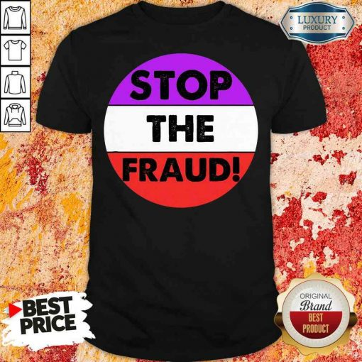 Pretty Stop The Fraud Presidential Election 2020 Shirt-Design By Soyatees.com