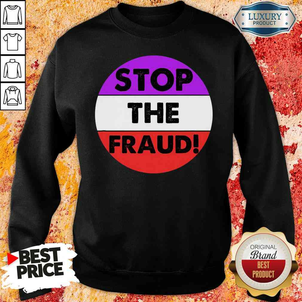 Pretty Stop The Fraud Presidential Election 2020 Sweatshirt-Design By Soyatees.com