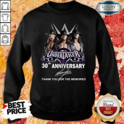 Undertaker 30Th Anniversary Signature Thank You For The Memories Sweatshirt-Design By Soyatees.com