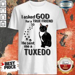 Black Cat I Asked God For A True Friend So He Sent Me A Tuxedo Shirt-Design By Soyatees.com