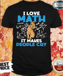 """""""Top Cat I Love Math It Makes People Cry Shirt """"-Design By Soyatees.com"""