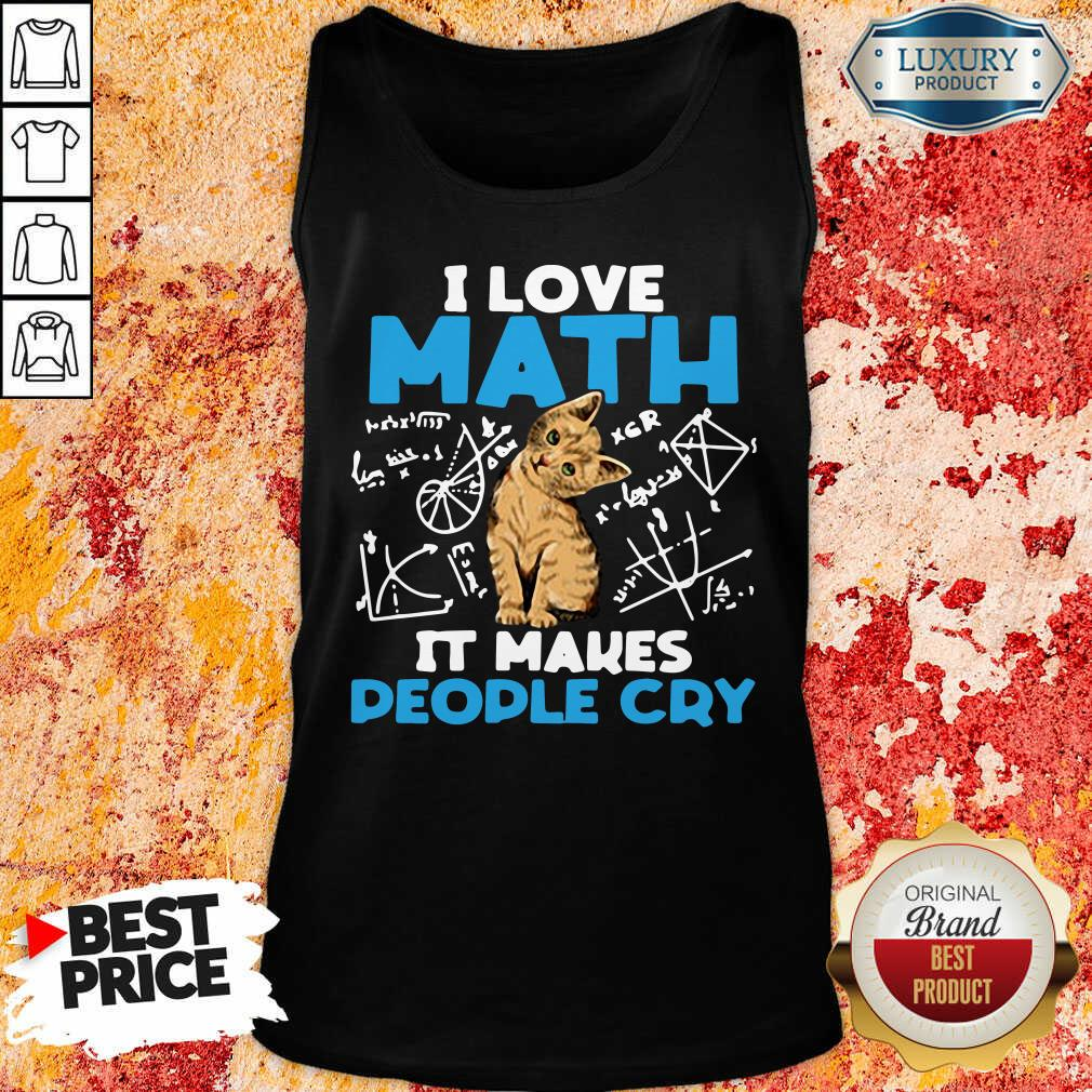 """""""Top Cat I Love Math It Makes People Cry Tank Top-Design By Soyatees.com"""