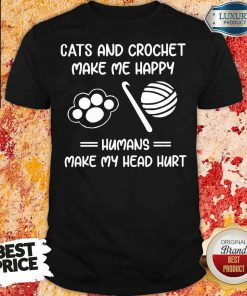 Top Cats And Crochet Make Me Happy Humans Make My Head Hurt Shirt-Design By Soyatees.com