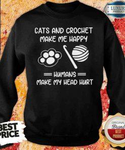 Top Cats And Crochet Make Me Happy Humans Make My Head Hurt Sweatshirt-Design By Soyatees.com