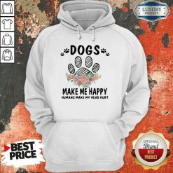 Top Dogs Make Me Happy Humans Make My Head Hoodie-Design By Soyatees.com