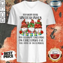 Top Gnomes You Know You'Re Swedish When You Celebrate Christmas On Christmas Eve The 24Th Of December V-neck-Design By Soyatees.com