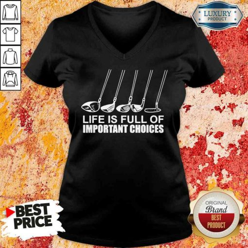 Top Golf Lie Is Full Of Important Choices V-neck-Design By Soyatees.com