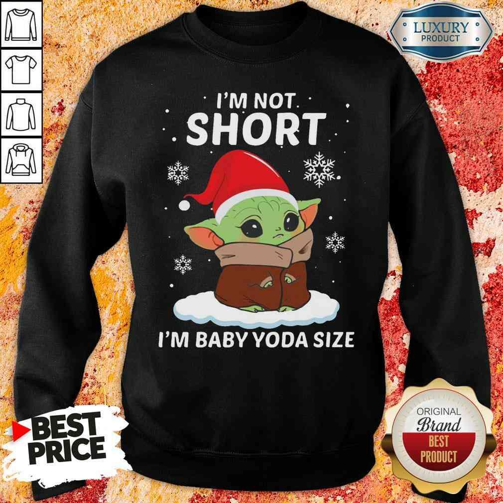 Top I'M Not Short I'M Baby Yoda Size Christmas Sweatshirt-Design By Soyatees.com